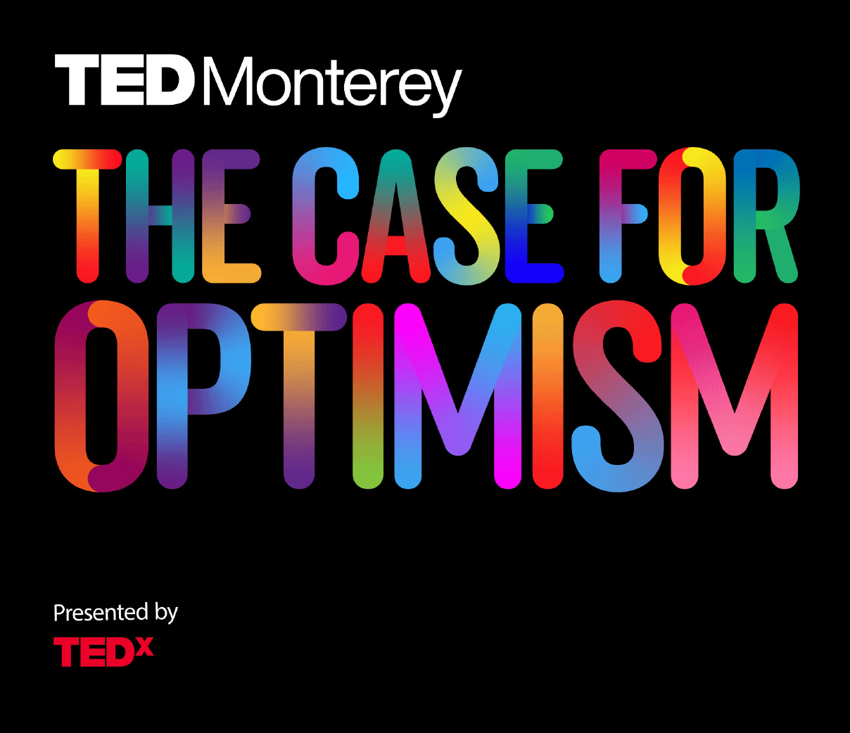 TEDMonterey logo with rainbow lettering - The Case for Optimism