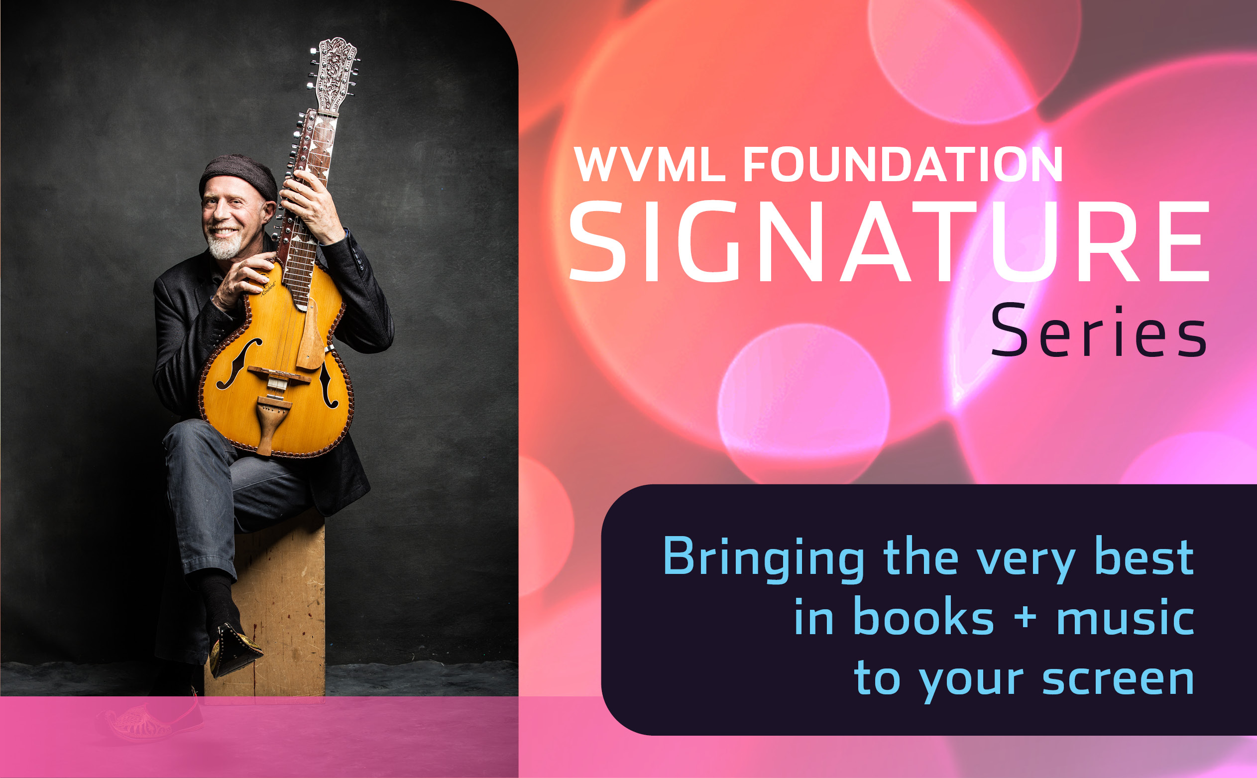 Photo of Harry Manx. WVML Foundation Signature Series. Bringing the best in books and music to your screen.